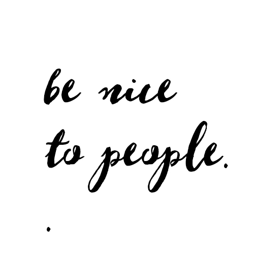 be nice to people graphic